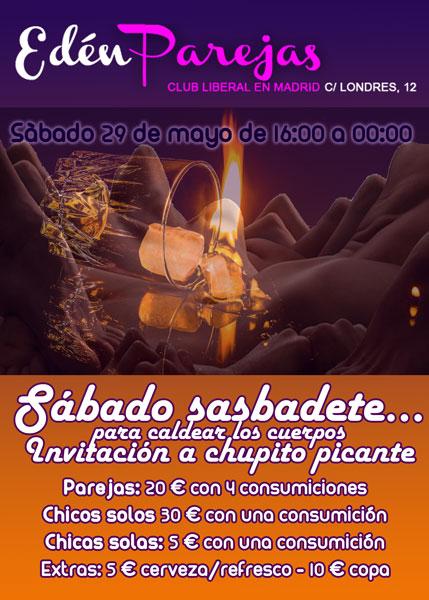 Sábado sabadete. Fiestas swinger en Edén Parejas de 16:00 a 23:00 -Invitamos a chupito picante para calentar los cuerpos